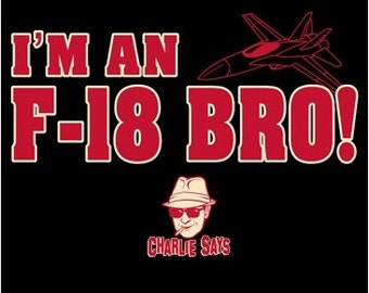 I'm an f-18 Bro Charlie Says Adult Black T-shirt New Sizes S-2X FREE SHIPPING