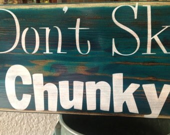 We Dont Skinny Dip We Chunky Dunk, wood primitive sign, pool, patio signs, swim, lake, river, beach, wall decor, gift ideas, bbq, porch