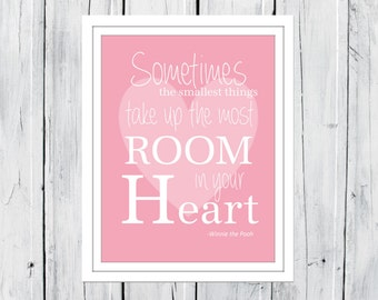 Nursery Decor - Children's Print  - The smallest things take up the most room in your Heart -