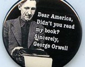 George Orwell Didn't you read my book? button
