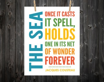 The Sea, Once it Casts it Spell, Holds one in its Net of Wonder - Jacques Cousteau, Jacques Cousteau Quote, Custom Color & Size