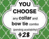 You Choose Dog Collar / Bow Tie SET