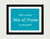 Add a CLASSIC FRAME & MAT for a personalized gift. Perfect for an engagement, wedding, anniversary, birth, adoption, or birthday