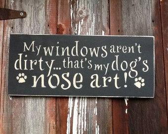 My Windows Aren't Dirty That's My Dogs Nose Art