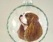 Cavalier King Charles Spaniel, Christmas Ornament, Custom Pet Portrait, Dog Art, Pet Loss Memorial, Holiday Decor, Glass Ornament