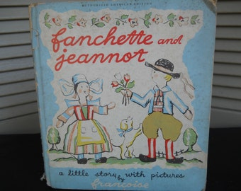 Children's Book Fanchette and Jeannot A Little Story With Pictures by Francoise c. 1937