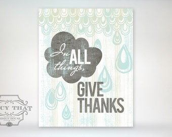 8x10 art print - In All Things, Give Thanks - cloud and rain - Grey & Blues Typography - Scripture / Bible Verse art poster print