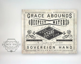 11x14 art print - Oceans, Grace Abounds In Deepest Waters - Aged Texture, Black / Grey Folk Art - Typography Hillsong / United Poster Print