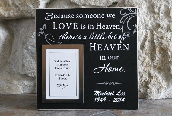 Because Someone We Love Is In Heaven Bereavement Photo Frame