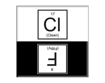 """Clean Dirty Dishwasher Magnet  Periodic Table 2.5"""" x 2.5"""" inches funny chemistry"""