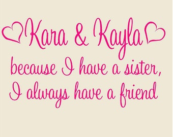 Sisters Vinyl Wall Decal-because I have a sister...Twin girls decor-Playroom Nursery Vinyl Wall Decal Girls decal-Kids Wall Decal-