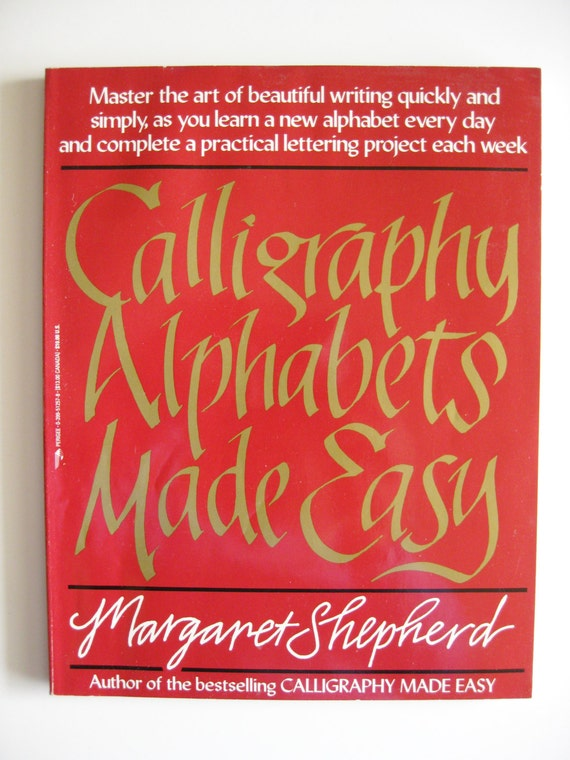 Calligraphy Alphabets Made Easy Margaret By Kathleendaughan