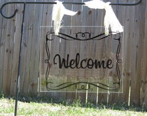 Welcome plexiglass Garden Flag - 4 options to chose from