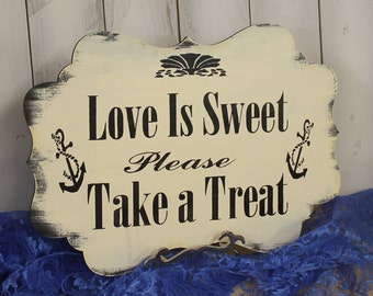 LOVE is Sweet Sign/Please Take a Treat/Photo Prop/anchors/shell/U Choose Colors/Great Shower GiftBlack/Ivory