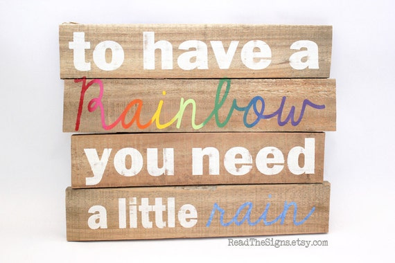 Reclaimed Wooden Pallet Sign: To Have a Rainbow You Need a Little Rain