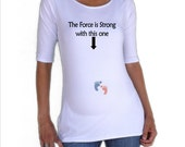 """Maternity Top  """"The force is strong with this one""""    3/4 sleeves Choose your Size S,M,L,Xl"""