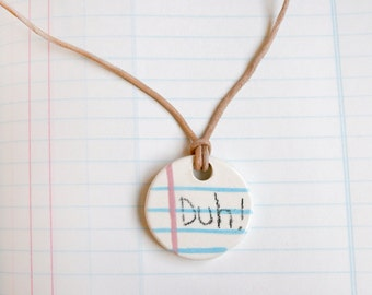 """A """"Duh"""" Word Small Notebook necklace"""