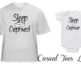 Sleep Deprived Sleep Depriver Father's Day Matching Shirts for Dad and Baby