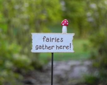 Fairy Garden Sign - miniature fairies gather here!