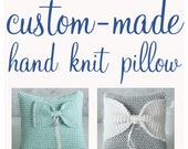 Custom made hand knit pillow with bow, for ring bearer, proposal, or baby