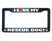 I Love My RESCUE DOG License Plate Frame USA
