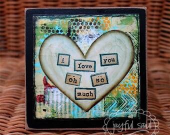 I LOVE YOU, Wood Mounted Art Print, Mixed Media, Inspirational Quotes, Home Decor, Desk Art, Encouragement