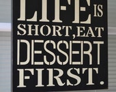 Life Is Short, Eat Dessert First, 10x10 Primitive Wood Sign, Kitchen Signs, CUSTOM COLORS - CreativeTouchWood