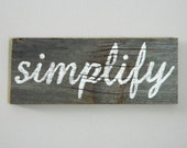 Simplify - Reclaimed Barnwood Wall Art Hand-Painted Wood Sign Rustic Inspirational Decor - Cottage Chic