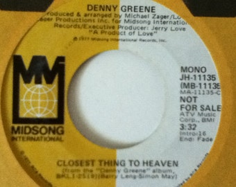 Denny Greene Closest Thing to Heaven Vintage Vinyl 45 Promotional Record Midsong RCA JH - 11135 Mono and Stereo