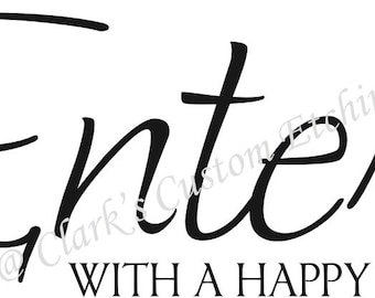 Enter With a Happy Heart wall vinyl decal