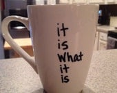 Hand painted coffee mug. It is what it is.