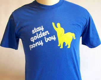 T Shirt CRAMD Stay Golden Pony Boy T-Shirt American Apparel Tshirt Unisex Tee Shirt Mens Womens Cool Funny College Celebrity  Trendy Phrase