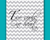 Two Souls One Heart Wall Art Gray Chevron Love Bedroom Decor Printable Wall Art 8x10 Digital JPEG File Instant Download(44)