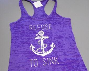 Refuse to Sink Shirt. Burnout Workout Tank Top. Cross Training Tank Top. Refuse to Sink Tank Top. Womens Racerback Tank Top. Gym Tank Top.