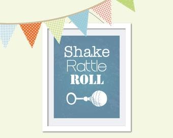 Nursery art, Digital download, boys room art, Quotation print - Shake Rattle Roll