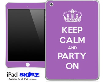 Keep Calm and Party On Skin for the iPad Mini, iPad 1st, 2nd, 3rd or 4th Generation