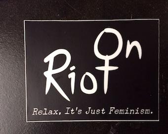 Riot On logo and tag line sticker (Feminist / Riot Grrrl)