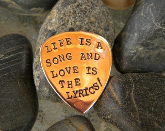 Personalized Guitar Pick - Life is a song and love is the lyrics