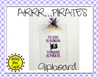 Personalized Pirate Clipboard by Sweet Bee Cups - To Err is Human, To Arrr is Pirate Personalized Acrylic Clipboard - ECU Pirates
