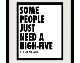 "Some People Just Need A High-Five, Typographic Poster, Print, Office Art, Digital File 8""x10"""