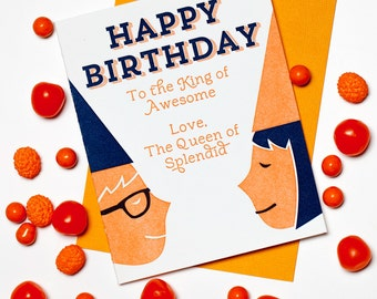 Happy Birthday to the King of awesome love the Queen of splendid Letterpressed Birthday Card
