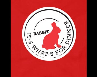 Rabbit It's What's for Dinner - Funny Dog T-shirt - T-shirts for dogs from xxs to xxl - Black Friday; Cyber Monday