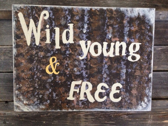 Sign On Canvas Quote Wild Young Free