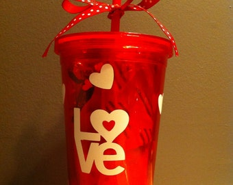Acrylic cup with lid and straw for valentines day or just to show someone you love them.