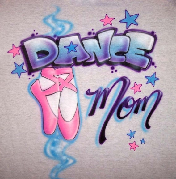 Airbrushed dance mom custom painted t shirt for Custom made airbrushed shirts