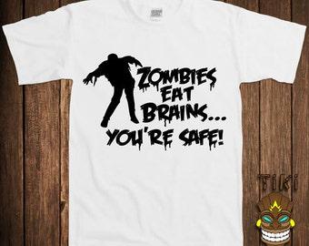Funny Zombie T-shirt Zombies T-shirt Tee Shirt Eat Brains You're Safe Apocalypse Walking Dead College Humor Joke Gag Cool Geek Nerd Bar