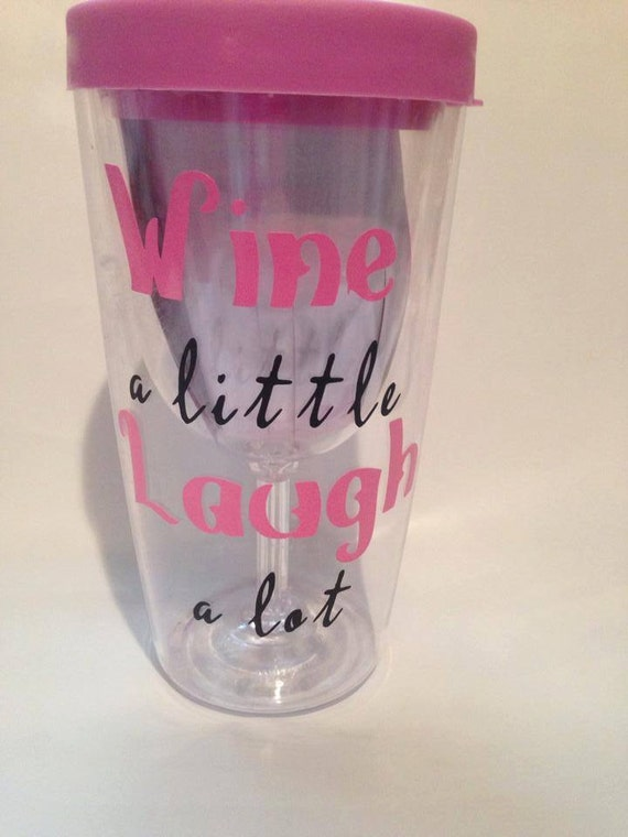 Wine to go wine a little laugh a lot acylic by Wine glasses to go