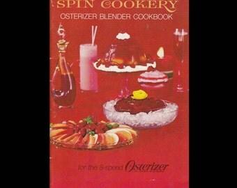 Spin Cookery Osterizer Blender Cookbook - Vintage Recipe Book c. 1969