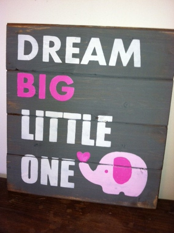 Dream big little one 13x14 hand painted wood by wildflowerloft for Signs for little girl rooms