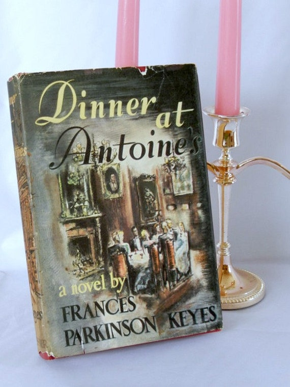 Dinner At Antoine S 1948 Novel New Orleans Murder By Brixiana
